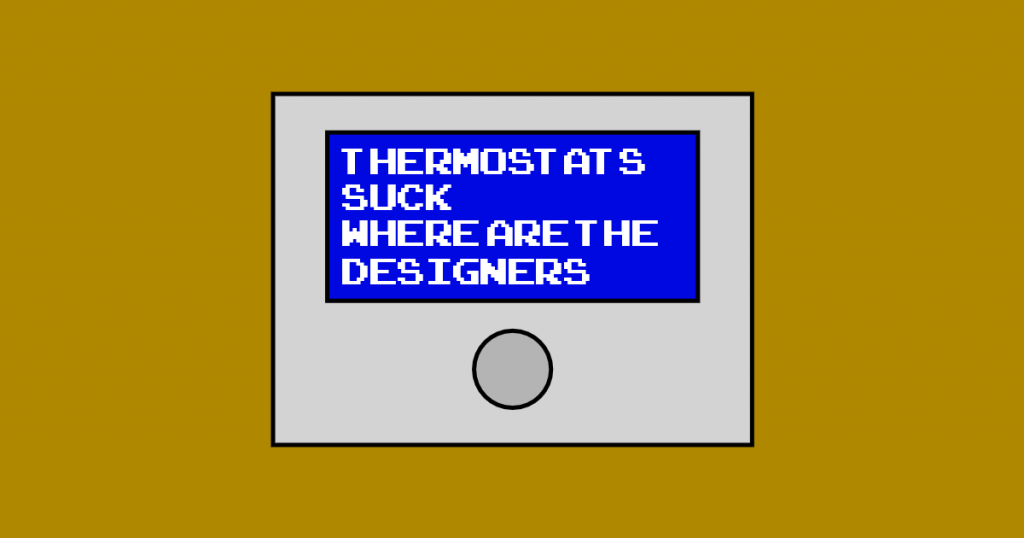 Thermostats Suck on a fictional thermostat featuring a 4 line LCD display and a rotary encoder wheel which can be clicked